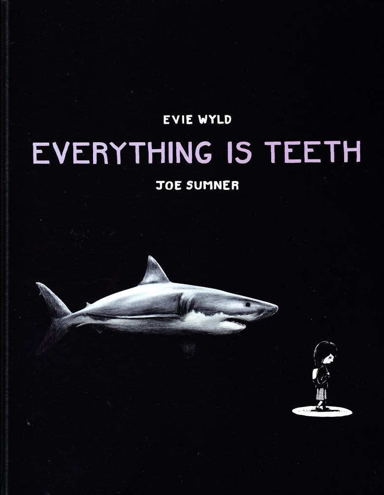 everything_is_teeth_evie_wyld_joe_sumner_cape_cover