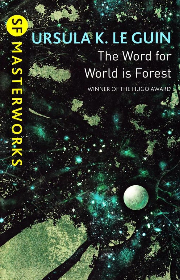 word_for_world_is_forest_ursula_le_guin_gollancz_masterworks-628x979